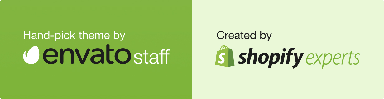 Featured Shopify theme by Envato, hand-pick team by Shopify Inc.
